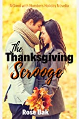 The Thanksgiving Scrooge: A Hot Enemies-to-Lovers Seasoned Romance (Good with Numbers Book 2) Kindle Edition