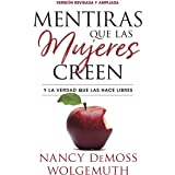 Mentiras que las mujeres creen, versión revisada: Y la verdad que las hace libres (Spanish Edition)