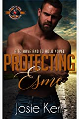 Protecting Esme (Police and Fire: Operation Alpha) (To Have and To Hold Book 1) Kindle Edition