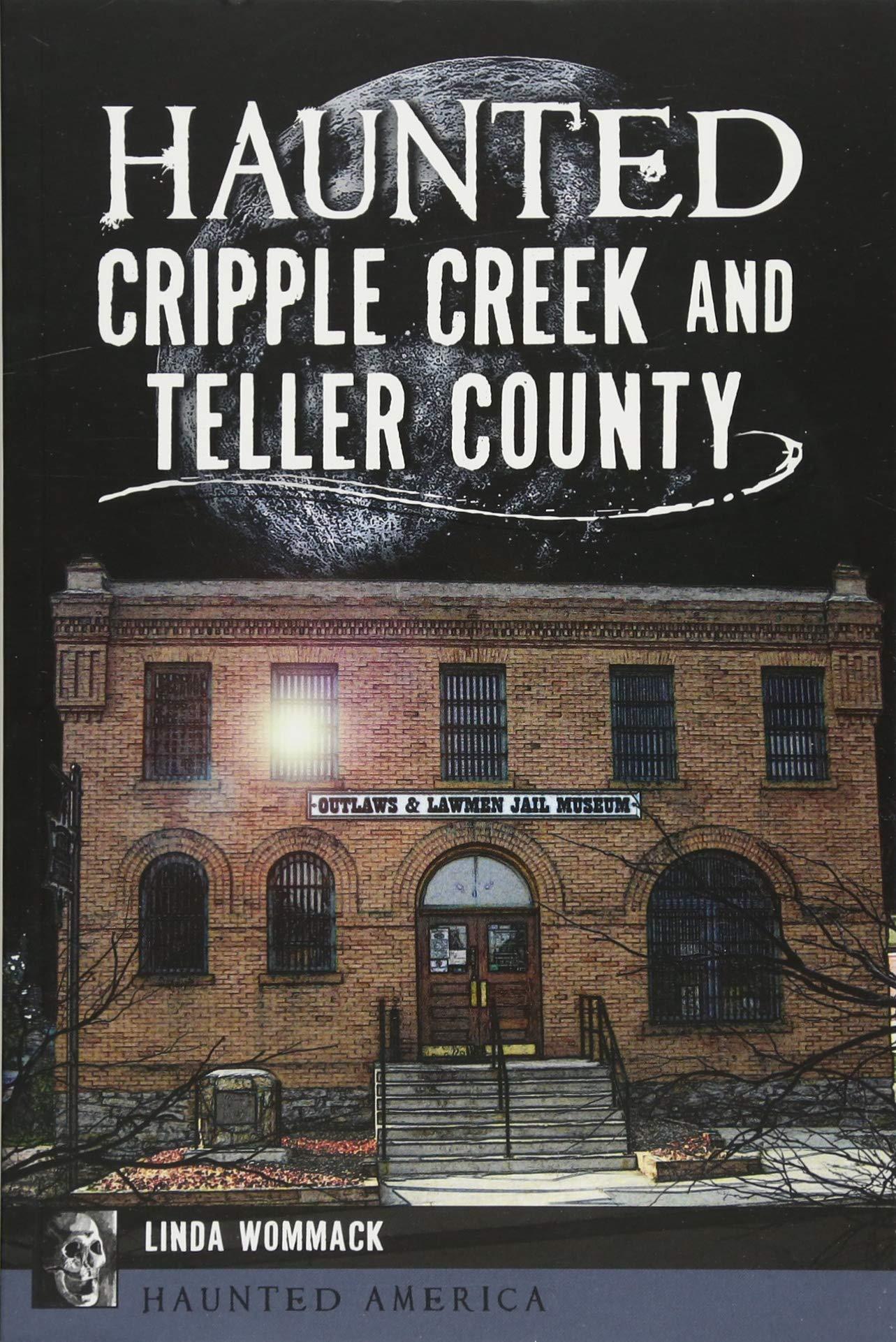 Download Haunted Cripple Creek and Teller County (Haunted America) pdf epub