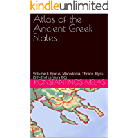 Atlas of the Ancient Greek States: Volume II, Epirus, Macedonia, Thrace, Illyria (5th-2nd century BC)