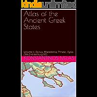 Atlas of the Ancient Greek States: Volume II, Epirus, Macedonia, Thrace, Illyria (5th-2nd century BC)