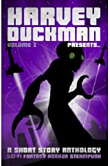 Harvey Duckman Presents... Volume 2: (A Collection of Sci-Fi, Fantasy, Steampunk and Horror Short Stories) Kindle Edition