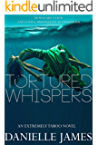 Tortured Whispers