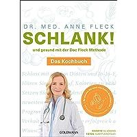 Schlank! und gesund mit der Doc Fleck Methode: Das Kochbuch - So werden Sie auch das innere Bauchfett los: Band 2 Das Kochbuch - So werden Sie auch ... los - Der Bestseller, jetzt in zwei Bänden