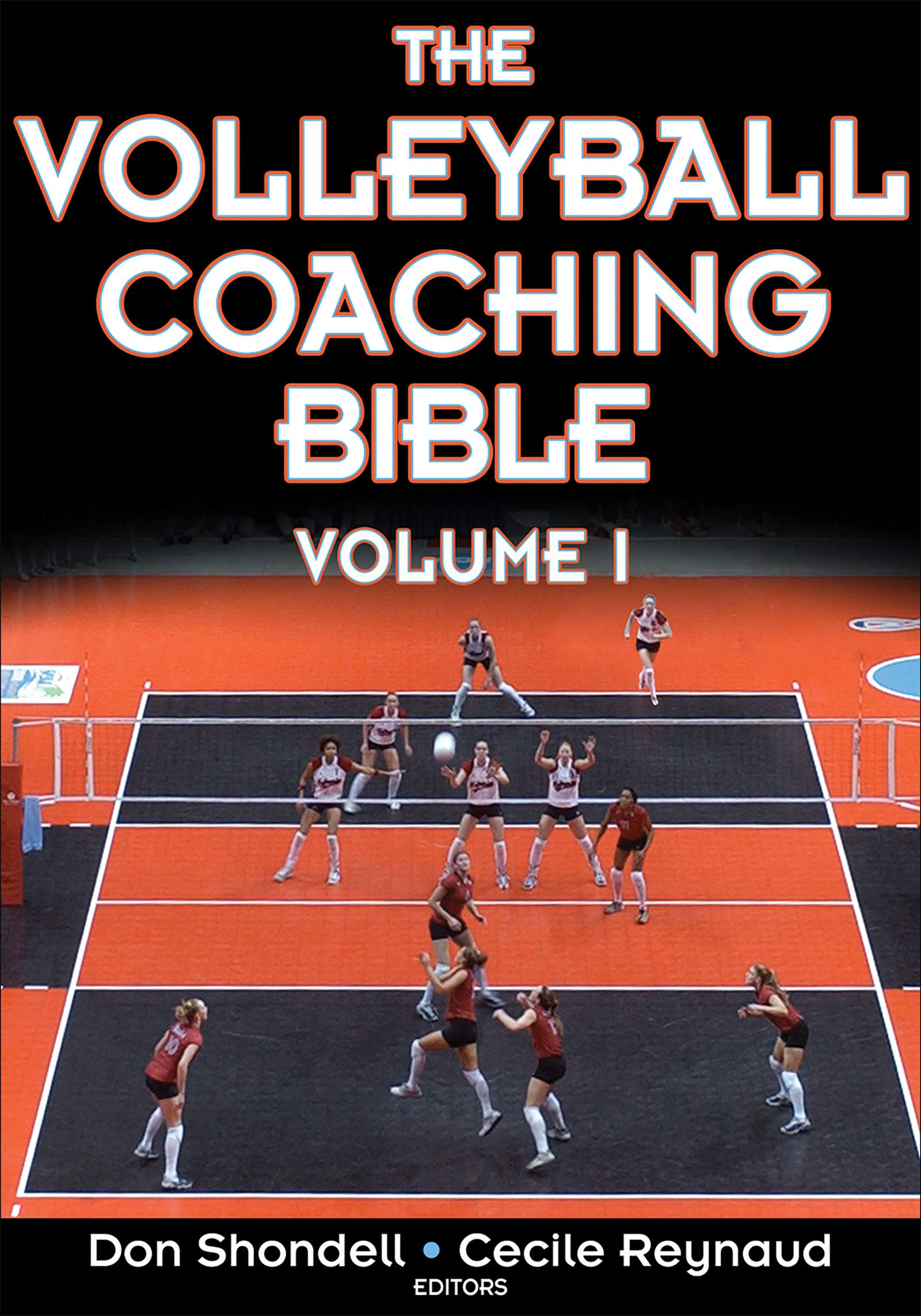 The Volleyball Coaching Bible: Donald S Shondell, Cecile B Reynaud, Donald  Shondell, Cecile Reynaud: 9780736039673: Amazon.com: Books