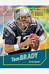 Tom Brady (The World's Greatest Athletes Book 1274) Kindle Edition