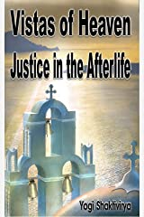 Vistas of Heaven Justice in the Afterlife Kindle Edition