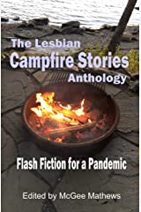 The Lesbian Campfire Stories Anthology: Flash Fiction for a Pandemic Kindle Edition