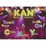 KAN BAND LIVE TOUR 2014【Think Your Cool Kick Yell Come On!】 [DVD]