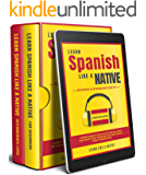 Learn Spanish Like a Native – Beginners & Intermediate Box Set: Learning Spanish in Your Car Has Never Been Easier! Have Fun with Crazy Vocabulary, Daily ... (Spanish Language Lessons Book 3)