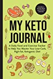 My Keto Journal: A Daily Food and Exercise Tracker