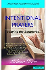 Intentional Prayers - Praying the Scriptures: A Four-Week Prayer Devotional Journal Kindle Edition