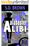 Alabaster Alibi (A Rock Shop Mystery Book 1)