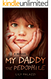 My Daddy the Pedophile: A Memoir