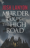 Murder Takes the High Road (English Edition)