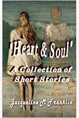 Heart and Soul: A Collection of Short Stories Kindle Edition