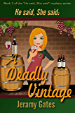 A Deadly Vintage: A He said, She said Cozy Mystery Novella (He said, She said Mystery Series Book 3)