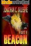 Beacon - Part V (Beacon Saga Serial Book 5)
