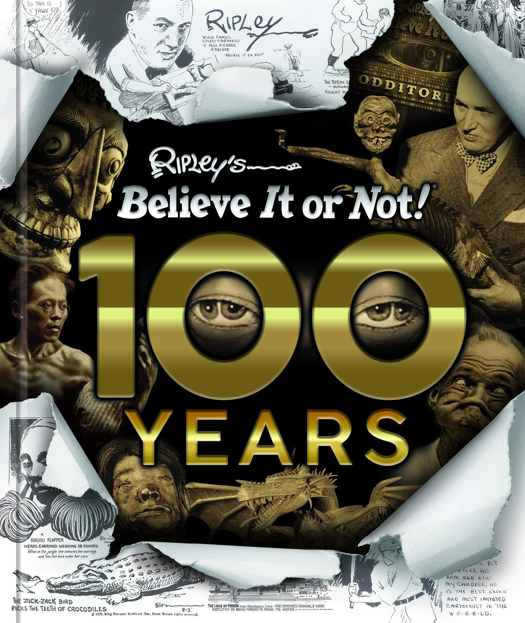 Ripley's Believe It Or Not!  100 Years by Ripley Publishing