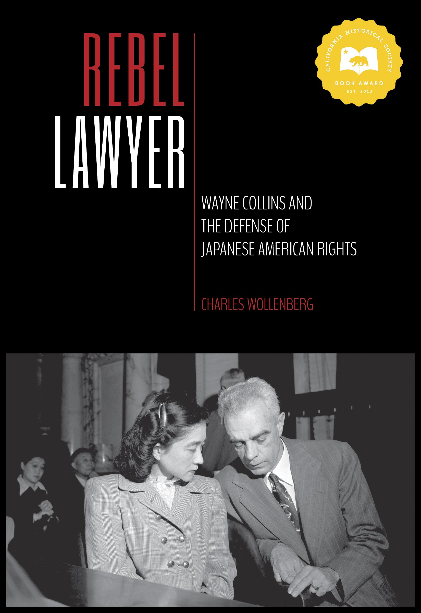 Rebel Lawyer: Wayne Collins and the Defense of Japanese