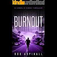 Burnout: (Charlie Cobb #4: Action-packed Crime Thriller Series)