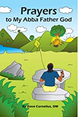 Prayers to my Abba Father God Kindle Edition