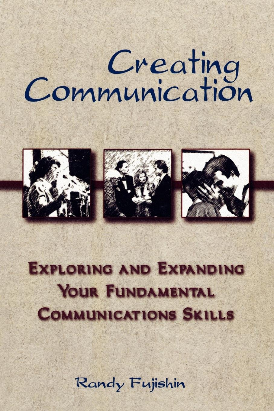 Download Creating Communication: Exploring and Expanding Your Fundamental Communications Skills pdf epub