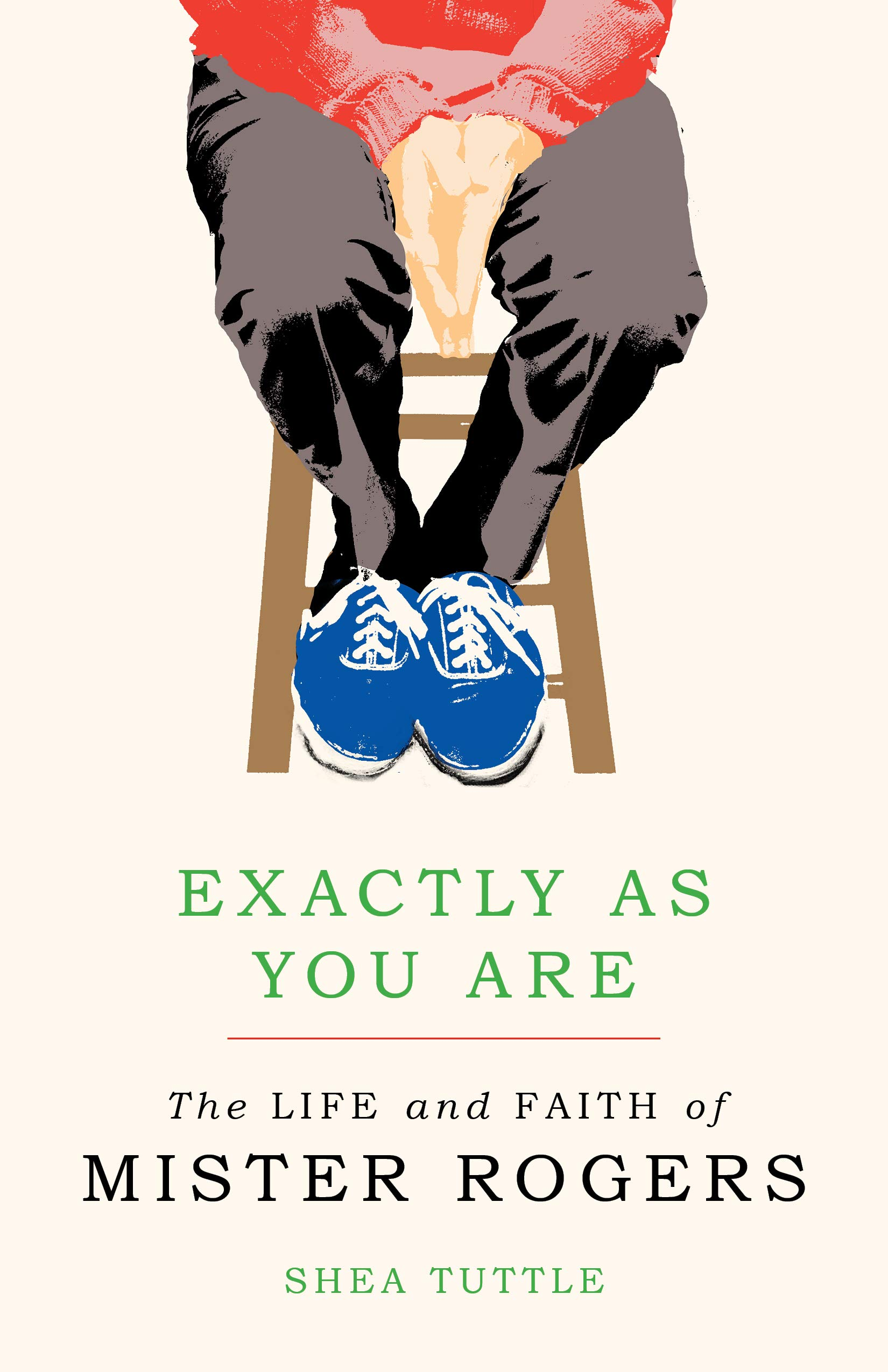 Exactly As You Are The Life And Faith Of Mister Rogers Tuttle Shea 9780802876553 Amazon Com Books