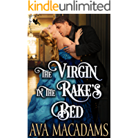 The Virgin in the Rake's Bed: A Steamy Historical Regency Romance Novel (Wicked Spinster Chronicles Book 3)