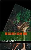 Enslaved book one
