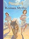 Classic Starts®: Roman Myths (Classic Starts® Series)