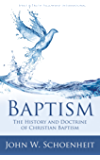 Baptism: The History and Doctrine of Christian Baptism