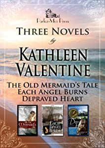 Three Novels: The Old Mermaid's Tale, Each Angel Burns, Depraved Heart