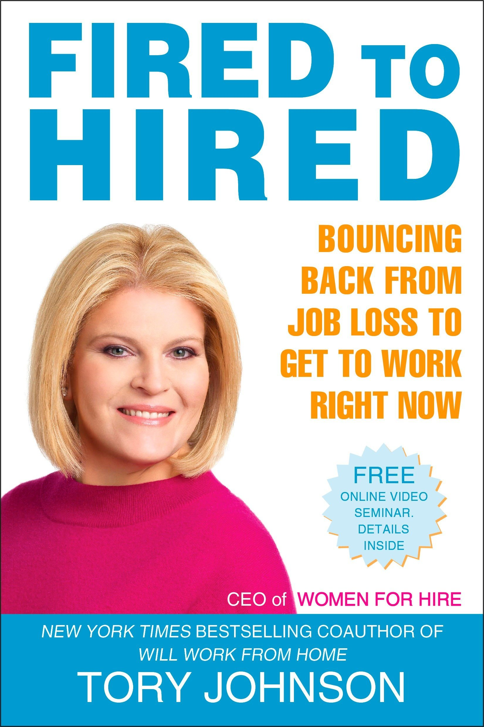 Download Fired to Hired: Bouncing Back from Job Loss to Get to Work Right Now PDF