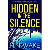 Hidden in the Silence: FBI Agent Domini Walker Book 2 (Dom Walker)