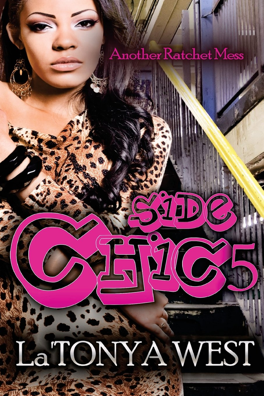 Side Chic 5: (Another Ratchet Mess)