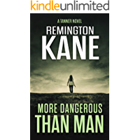 More Dangerous Than Man (A Tanner Novel Book 10)