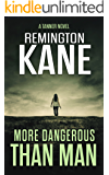 More Dangerous Than Man (A Tanner Novel Book 10)