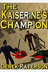 The Kaiserine's Champion (The Adventures of Manfred, The Kaiserine's Champion Book 1) Kindle Edition