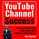 YouTube Channel Success: How to Create a Great