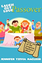 Laugh Out Loud: Passover Jokes for Kids: Over 100 of the CRISPIEST Passover jokes ever told! (Laugh Out Loud (Jewish Holidays) Book 2) Kindle Edition