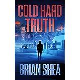 Cold Hard Truth (Boston Crime Thriller Book 5)