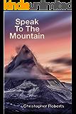 Speak To The Mountain