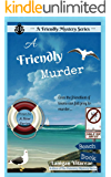 A Friendly Murder (A Friendly Mystery Book 1)