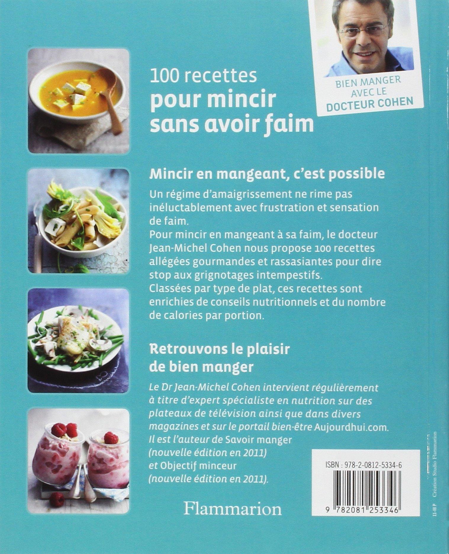 Amazon.fr - 100 recettes pour mincir sans avoir faim - Jean-Michel Cohen,  Motoko Okuno, Bernard Radvaner - Livres