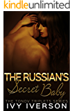 The Russian's Secret Baby (The Tonov Triplets Series Book 3)