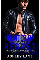 Haunted By Regret (Heaven's Guardians MC Book 3) Kindle Edition