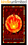 Burn the Dead (The Elementals and the Dead Book 1)