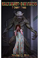 Enchanted Darkness (7 Creepy Tales) Kindle Edition